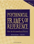 Psychosocial Frames of Reference: Core for Occupation-Based Practice (Paperback)