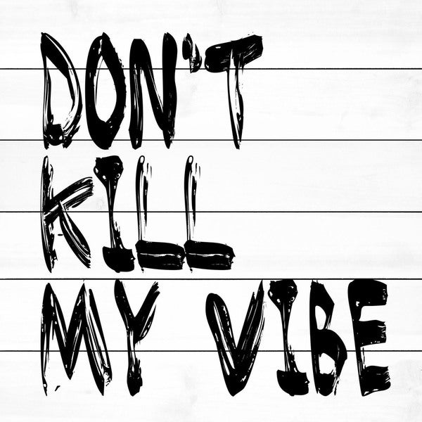 Marmont Hill - Don't Kill My Vibe by Diana Alcala Painting Print on White Wood