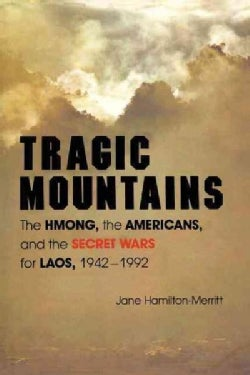 Tragic Mountains: The Hmong, the Americans, and the Secret Wars for Laos, 1942-1992 (Paperback)