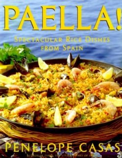 Paella!: Spectacular Rice Dishes from Spain (Hardcover)