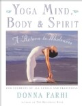 Yoga Mind, Body & Spirit: A Return to Wholeness (Paperback)