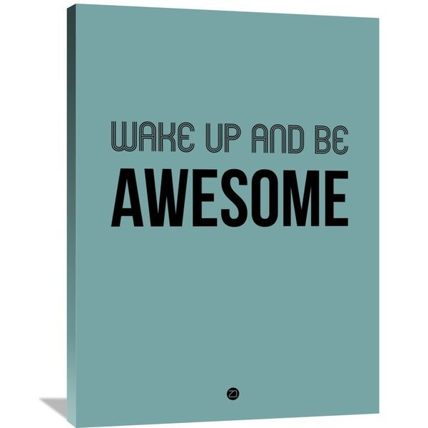 Naxart Studio 'Wake Up and Be Awesome' Poster Blue Stretched-canvas Giclee-print Wall Art