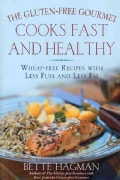 The Gluten-Free Gourmet Cooks Fast and Healthy: Wheat-Free Recipes With Less Fuss and Less Fat (Paperback)
