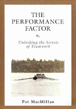 The Performance Factor: Unlocking the Secrets of Teamwork (Hardcover)