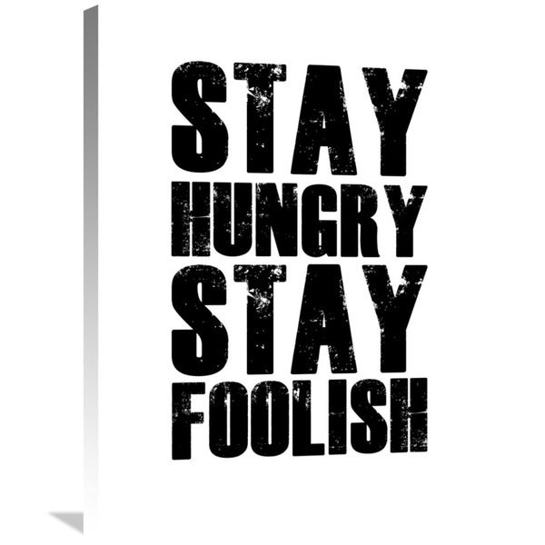 Naxart Studio 'Stay Hungry Stay Foolish Poster White' Stretched Canvas Wall Art