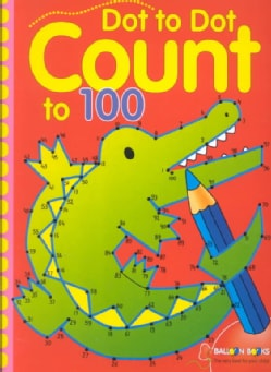 Dot to Dot Count to 100 (Paperback)