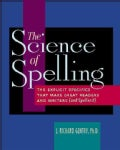 The Science Of Spelling: The Explicit Specifics That Make Great Readers and Writers (and Spellers!) (Paperback)