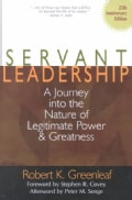 Servant Leadership: A Journey into the Nature of Legitimate Power and Greatness (Hardcover)