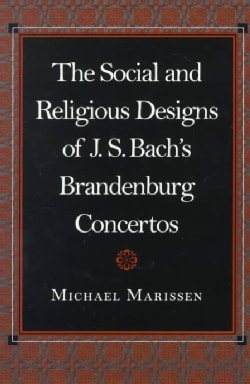 The Social and Religious Designs of J.S. Bach's Brandenburg Concertos (Paperback)