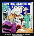 Something Under the Bed Is Drooling: A Calvin and Hobbes Collection (Paperback)