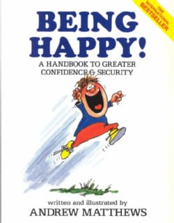 Being Happy: A Handbook to Greater Confidence and Security (Paperback)