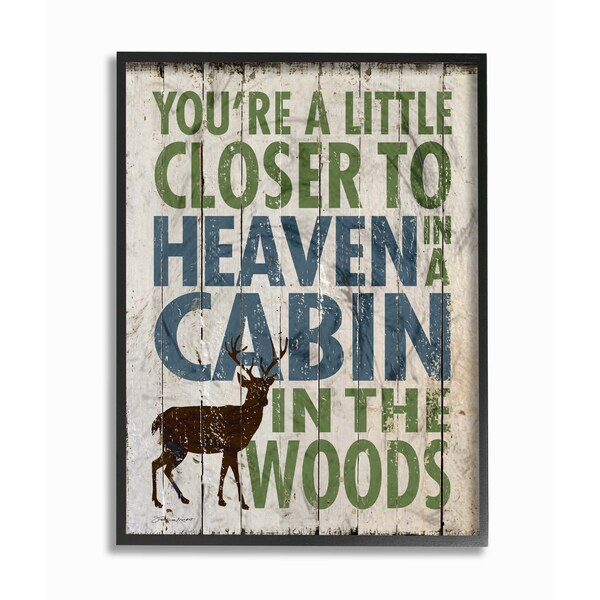 Stupell 'You're Closer To Heaven in a Cabin' Framed Giclee Texturized Art