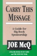 Carry This Message: A Guide for Big Book Sponsorship (Paperback)