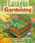 Lasagna Gardening: A New Layering System for Bountiful Gardens : No Digging, No Tilling, No Weeding, No Kidding! (Paperback)