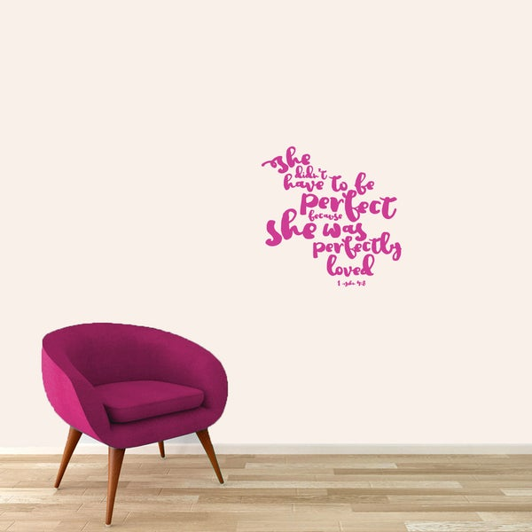 Sweetums 'She Didn't Have To Be Perfect' 22-inch Wall Decal