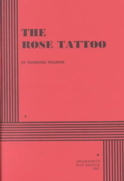 The Rose Tattoo: Play in 3 Acts (Paperback)