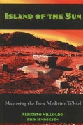 Island of the Sun: Mastering the Inca Medicine Wheel (Paperback)