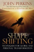 Shapeshifting: Shamanic Techniques for Global and Personal Transformation (Paperback)