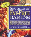 Secrets of Fat-Free Baking: Over 130 Low-Fat & Fat-Free Recipes for Scrumptious and Simple-To-Make Cakes, Cookies... (Paperback)