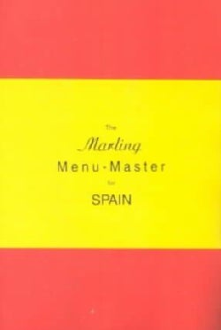 The Marling Menu-Master for Spain: A Comprehensive Manual for Translating the Spanish Menu into American English (Paperback)