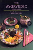 The Ayurvedic Cookbook: A Personalized Guide to Good Nutrition and Health (Paperback)