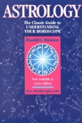 Astrology: The Classic Guide to Understanding Your Horoscope (Paperback)