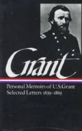 Memoirs and Selected Letters: Personal Memoirs of U.S. Grant, Selected Letters, 1839-1865 (Hardcover)