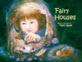 Fairy Houses (Hardcover)