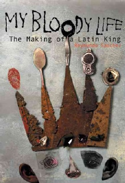 My Bloody Life: The Making of a Latin King (Paperback)