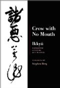 Crow With No Mouth Ikkyu: 15th Century Zen Master (Paperback)