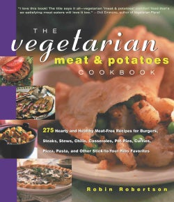 The Vegetarian Meat & Potatoes Cookbook: 275 Hearty and Healthy Meat-free Recipes (Paperback)