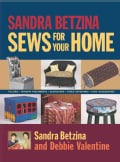 Sandra Betzina Sews for Your Home: Pillows, Window Treatments, Slipcovers, Table Coverings, Kids' Accessories (Spiral bound)