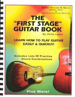The First Stage Guitar Book: Learn How to Play Guitar Easily and Quickly! (Spiral bound)