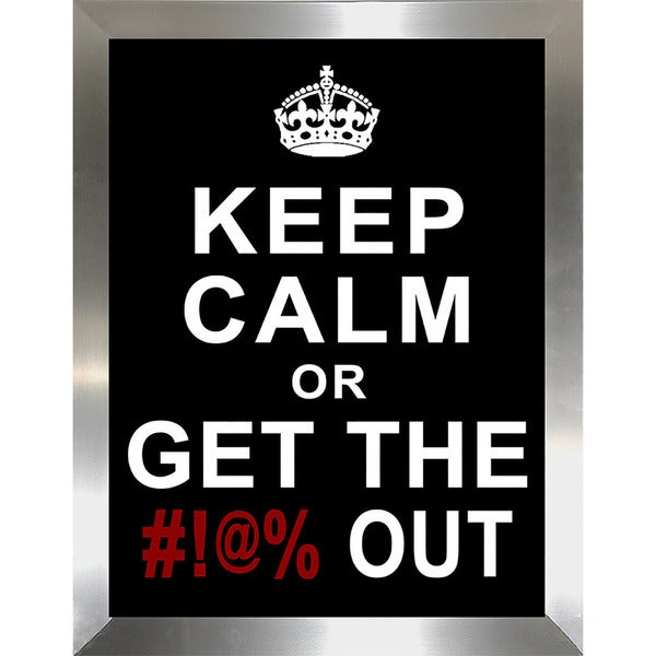 "FramedCanvasArt Studio ""Keep Calm or Get the Out"" Framed Wall Art"