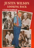 Justin Wilson Looking Back: A Cajun Cookbook (Hardcover)