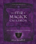To Stir a Magick Cauldron: A Witch's Guide to Casting and Conjuring (Paperback)