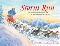 Storm Run: The Story of the First Woman to Win the Iditarod Sled Dog Race (Paperback)