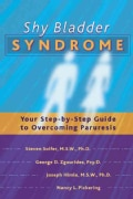 The Shy Bladder Syndrome: Your Step-By-Step Guide to Overcoming Paruresis (Paperback)