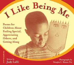 I Like Being Me: Poems for Children, About Feeling Special, Appreciating Others, and Getting Along (Paperback)