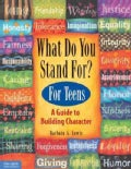What Do You Stand For? for Teens: A Guide to Building Character (Paperback)