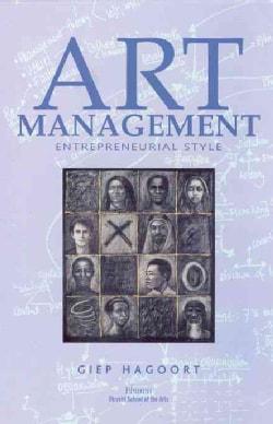 Art Management: Entrepreneurial Style (Paperback)