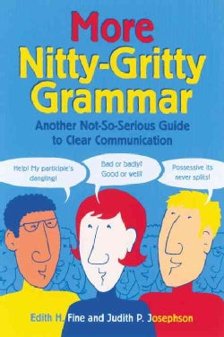 More Nitty-Gritty Grammar: Another Not-So-Serious Guide to Clear Communication (Paperback)