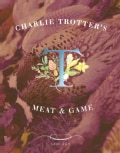 Charlie Trotter's Meat and Game (Hardcover)