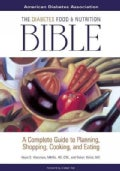 The Diabetes Food and Nutrition Bible: Complete Guide to Planning, Shopping, Cooking, and Eating (Paperback)