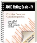 ADHD Rating Scale--iv: Checklists, Norms, and Clinical Interpretation (Spiral bound)