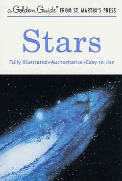 Stars: A Guide to the Constellations, Sun, Moon, Planets, and Other Features of the Heavens (Paperback)