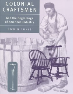 Colonial Craftsmen and the Beginnings of American Industry (Paperback)