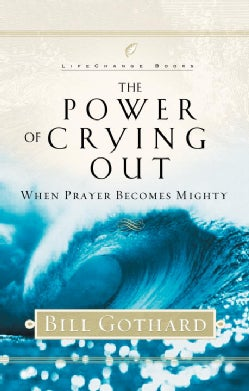 The Power of Crying Out (Hardcover)