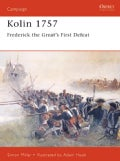 Kolin 1757: Frederick the Great's First Defeat (Paperback)