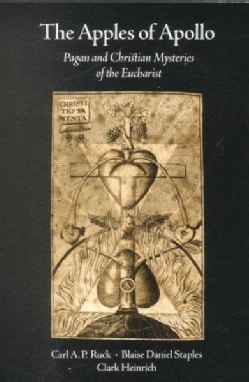 Apples of Apollo: Pagan & Christian Mysteries of the Eucharist (Paperback)